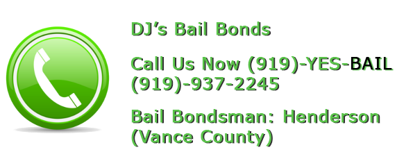 Bail Bonds Services in Henderson, Vance County, NC | DJ's